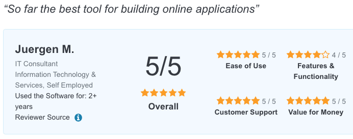 So far the best tool for building online applications (Juergen M.)